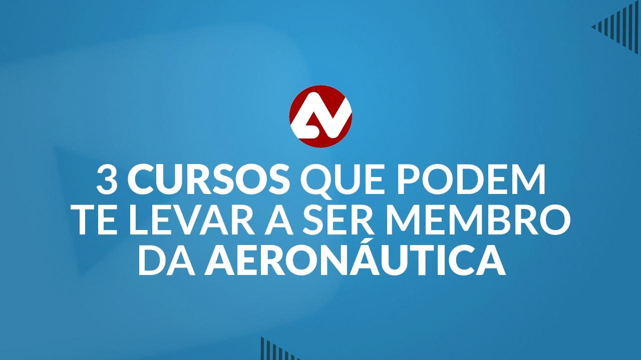 Conheça os 3 cursos que podem te levar a ser membro da aeronáutica