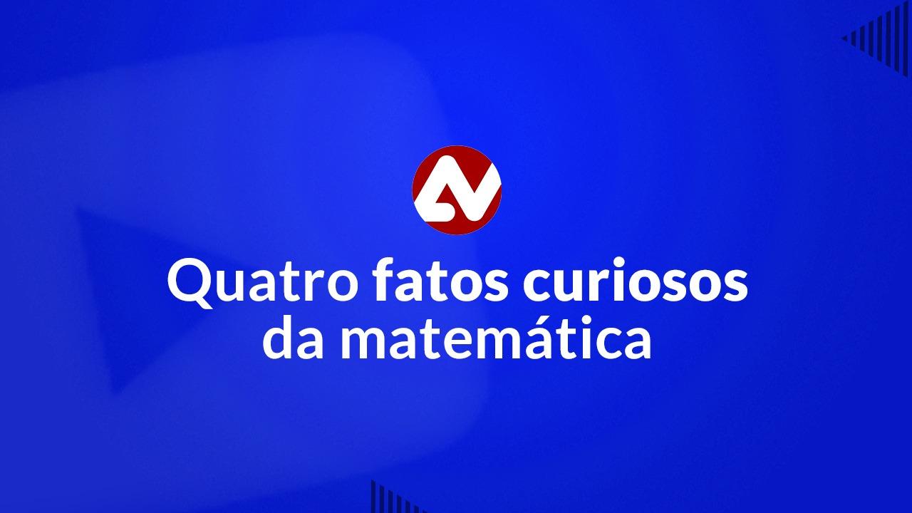 Quatro fatos curiosos da matemática