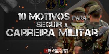 10 MOTIVOS para SEGUIR a CARREIRA MILITAR
